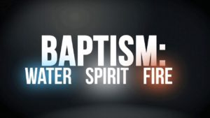 baptism water spirit fire